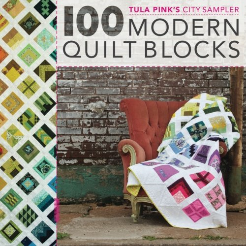Quilt Pattern (Tula Pink's City Sampler: 100 Modern Quilt Blocks)