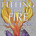 Fleeing from Fire | Sylvia S. Hicks
