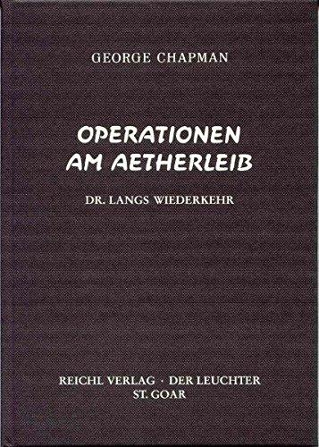 Operationen im Ätherleib: Dr. Langs Wiederkehr
