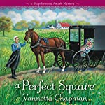 A Perfect Square: A Shipshewana Amish Mystery, Book 2   Vannetta Chapman