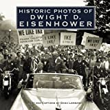 Historic Photos of Dwight D. Eisenhower, Dana Lombardy, 159652393X