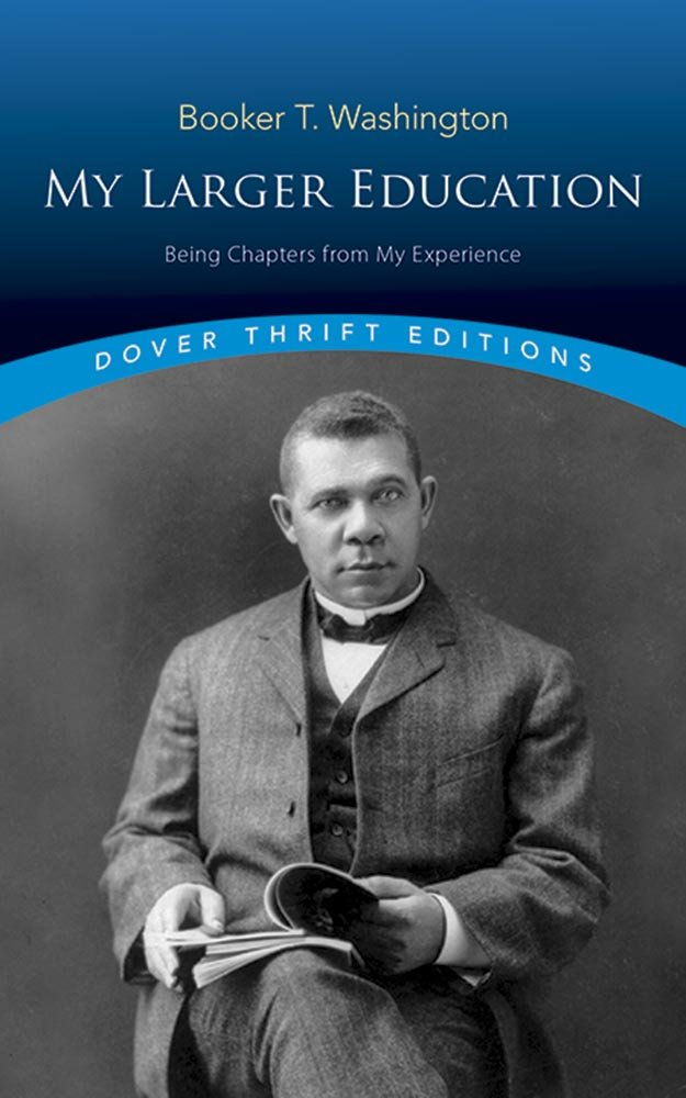 My Larger Education: Being Chapters from My Experience (Dover Thrift Editions)