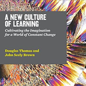 A New Culture of Learning Hörbuch