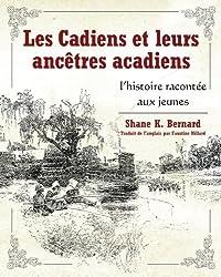 Les Cadiens et leurs ancêtres acadiens: l'histoire racontée aux jeunes (French Edition)