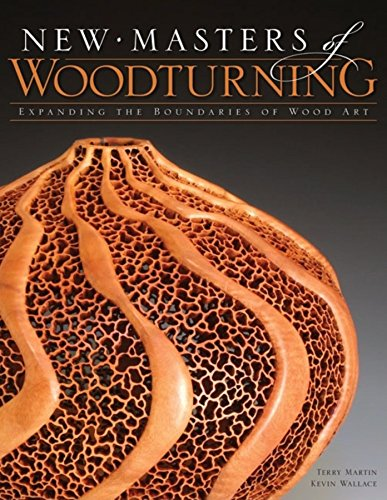 (New Masters of Woodturning: Expanding the Boundaries of Wood Art)