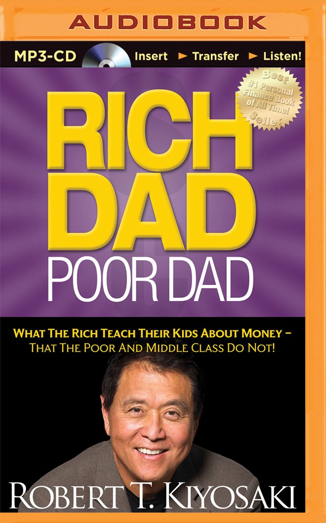 Rich Dad Poor Dad: What The Rich Teach Their Kids About Money - That the Poor and Middle Class Do Not! (Rich Dad's (Audio)) by Rich Dad on Brilliance Audio