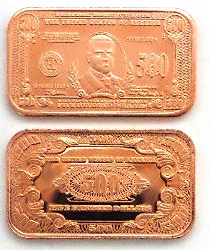 1 - $500 William McKinley Paper Money Copper Bar | 1 AVDP Ounce .999 Fine Copper Ingot Copper -