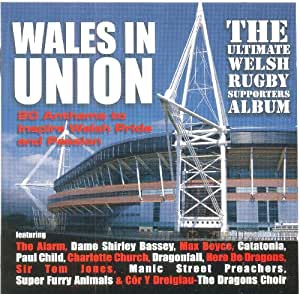 Wales In Union - 20 Anthems To Inspire Welsh Pride And Passion: The Ultimate Welsh Rugby Supporters Album
