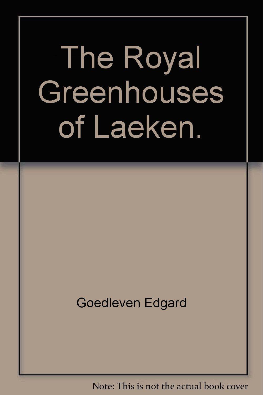 The Royal Greenhouses of Laeken.