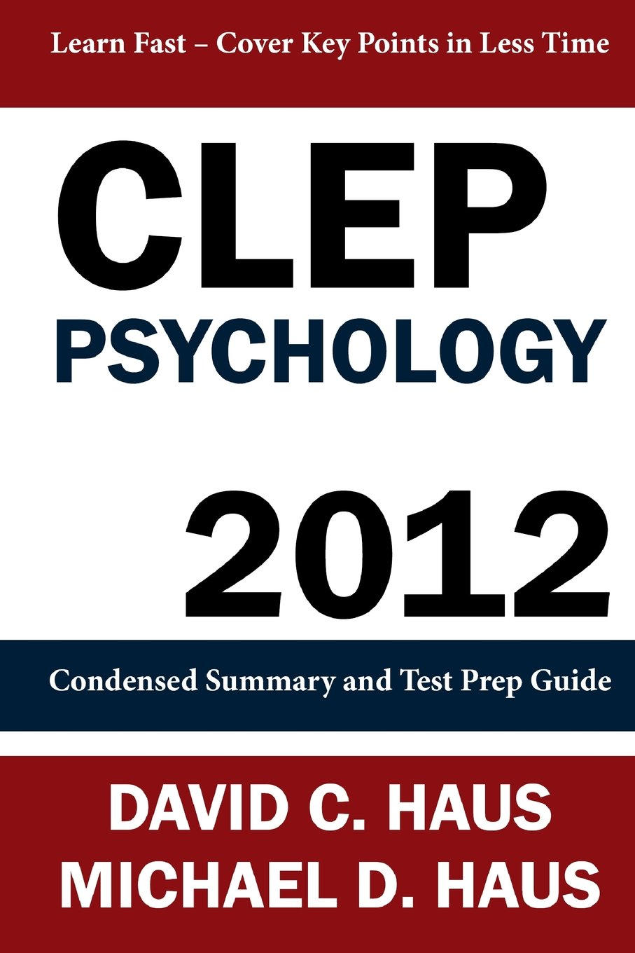 CLEP Psychology - 2012: Condensed Summary and Test Prep Guide pdf epub