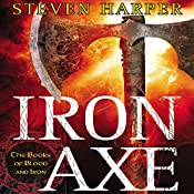 Iron Axe: The Books of Blood and Iron, Book 1 | Steven Harper