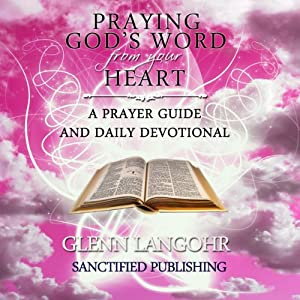 Praying God's Word from Your Heart Audiobook