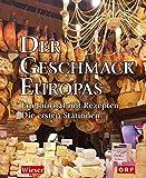 Der Geschmack Europas: Ein Journal mit Rezepten. Die ersten Stationen