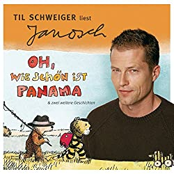 Til Schweiger liest Janosch - Oh, wie schön ist Panama & zwei weitere Geschichten (Väter sprechen Janosch 1)