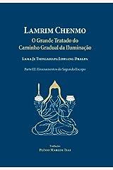 Lamrim Chenmo - Grande Tratado do Caminho Gradual da Iluminação - Parte III : Ensinamentos do Segundo Escopo (Portuguese Edition) Kindle Edition