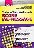 Tout ce qu'il faut savoir pour le Score IAE-Message - 2e éd. - Tout-en-un