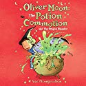 Oliver Moon: The Potion Commotion and The Dragon Disaster Audiobook by Sue Mongredien Narrated by Glen McCready