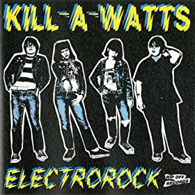 Kill-A-Watts, The - Kill Kill Kill Kill