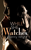 While She Watches