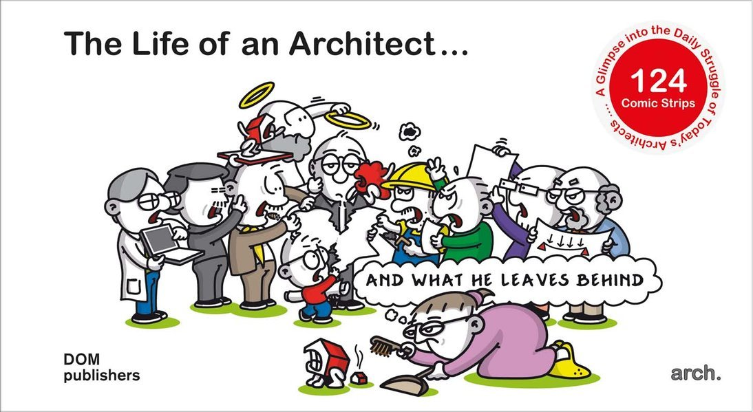 The Life of an Architect …: … and what he leaves behind