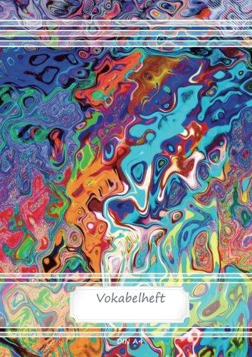 Download Vokabelheft DIN A4: 70 Seiten liniert, 3 Spalten, Lineatur 54 - Farben abstrakt 2 (Motiv Vokabelhefte) (Volume 41) (German Edition) ebook