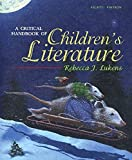img - for A Critical Handbook of Children's Literature (8th Edition) 8th edition by Lukens, Rebecca J. (2006) Paperback book / textbook / text book