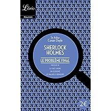 SHERLOCK HOLMES : LE PROBLÈME FINAL N.É. PRÉCÉDÉ DE TROIS AUTRES RÉCITS