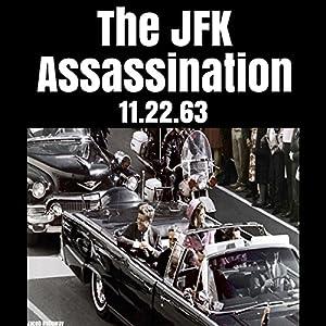 The JFK Assassination: 11.22.63 Audiobook