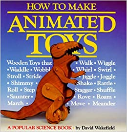 How to Make Animated Toys by David Wakefield (1987-03-06)
