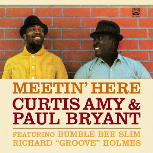 "Meetin' Here. Curtis Amy & Paul Bryant Featuring Bumble Bee Slim and Richard ""Flute"" Holmes"