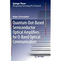 Quantum-Dot-Based Semiconductor Optical Amplifiers for O-Band Optical Communication (Springer Theses)