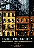 Prime-Time Society: An Anthropological Analysis of Television and Culture, Updated Edition