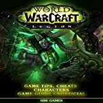World of Warcraft Legion Game Tips, Cheats Characters Game Guide Unofficial |  Hse Games