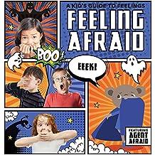 Feeling Afraid (Kid's Guide to Feelings)