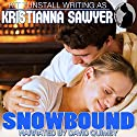Snowbound Audiobook by Kristianna Sawyer, Kit Tunstall Narrated by David Quimby