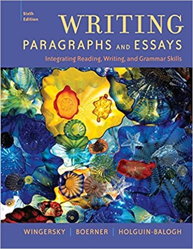com writing paragraphs and essays integrating reading  writing paragraphs and essays integrating reading writing and grammar skills available titles cengagenow 6th edition