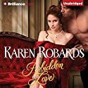 Forbidden Love Audiobook by Karen Robards Narrated by James Clamp