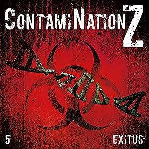Exitus (ContamiNation Z 5) Hörspiel