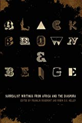 Black, Brown, & Beige: Surrealist Writings from Africa and the Diaspora (Surrealist Revolution) Paperback