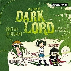 Dark Lord... immer auf die Kleinen! (Dark Lord 2) Hörbuch