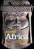 img - for National Geographic Investigates: Ancient Africa: Archaeology Unlocks the Secrets of Africa's Past book / textbook / text book