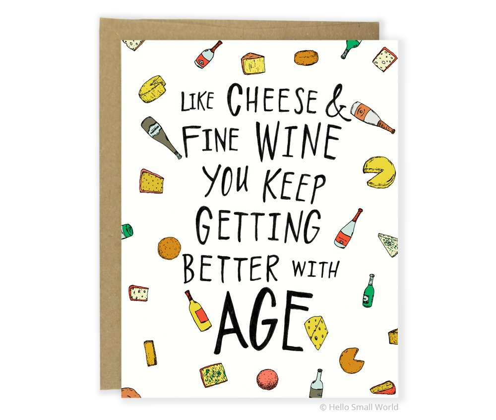 Amazon Funny Birthday Card Old Nice Like Cheese And Fine Wine You Just Keep Getting Better With Age Handmade