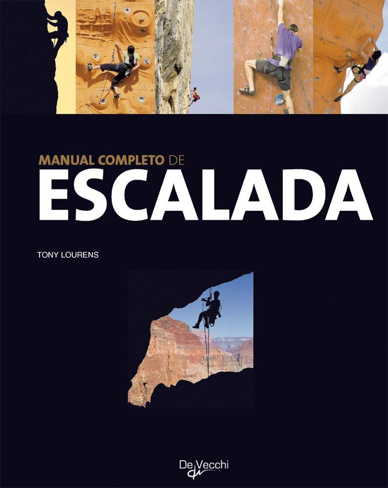 Manual completo de escalada (Saber vivir): Amazon.es: Lourens ...
