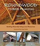 Roundwood Timber Framing: Building Na...