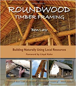 amazon roundwood timber framing building naturally using local