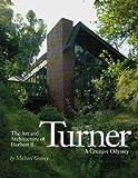 Art and Architecture Herbert B. Turner, Michael Gosney, 0916251969