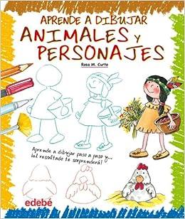 Aprende A Dibujar Animales Y Personajes por Rosa Maria Curto Milà Gratis