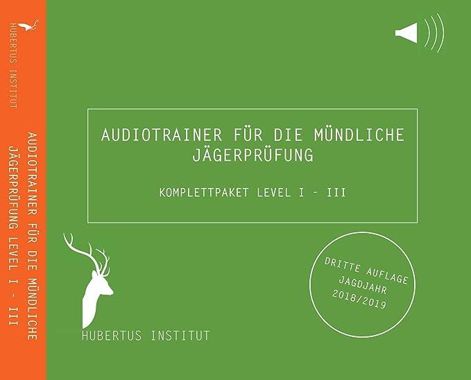 Hubertus Institut - Audiotrainer für die mündliche Jägerprüfung (Komplettpaket Level I, II & III) 3. AUFLAGE JAGDJAHR 2018/2019