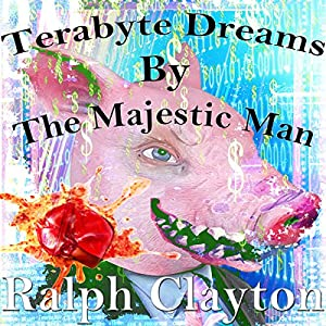 Terabyte Dreams by the Majestic Man Audiobook
