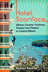 Book Review: Hotel Scarface Chronicles the Stories of Miami's Cocaine Kingpins 1